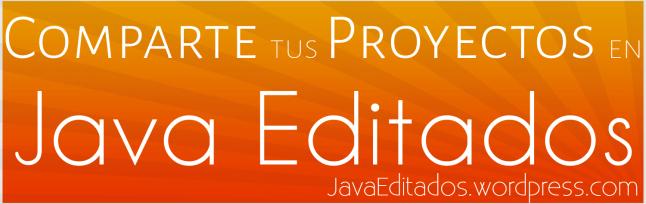 ¡Comparte tus Proyectos en Java Editados!